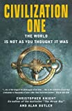 Civilization One: The World is Not as You Thought It Was by Knight, Christopher, Butler, Alan (8/3/2010)