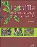 la taille des arbres arbustes rosiers et massifs de hansj?rg haas 22 f?vrier 2007
