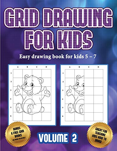 Easy drawing book for kids 5 - 7 (Grid drawing for kids - Volume 2): This book teaches kids how to draw using grids