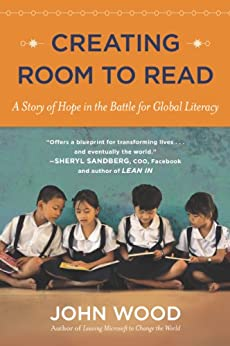 Creating Room to Read: A Story of Hope in the Battle for Global Literacy von [Wood, John]