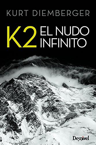 K2 El nudo infinito (Literatura (desnivel)) por Kurt Diemberger