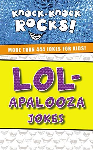 LOL-apalooza: More Than 444 Jokes for Kids (Knock-Knock Rocks) (English Edition)