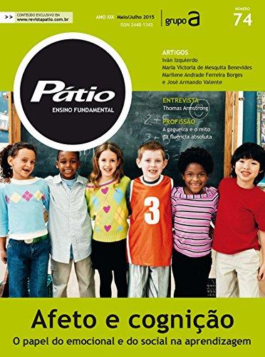 Revista Pátio Ensino Fundamental 74 - Afeto e cognição: o papel do emocional e do social na aprendizagem (PEF) (Portuguese Edition) por Grupo A Educação