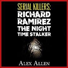 Serial Killers: Richard Ramirez the Night-Time Stalker