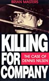 Killing For Company: Case of Dennis Nilsen