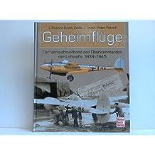 Geheimflüge - Der Versuchsverband des Oberkommandos der Luftwaffe 1939-1945