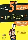 Je réussis ma 5e en Français Pour Les Nuls