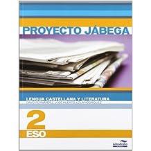 Lengua Castellana y literatura 2º ESO (Proyecto Jábega) (Libros de texto) - 9788483086674