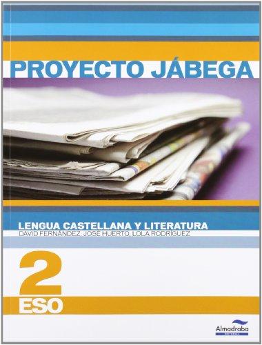 Lengua Castellana y literatura 2º ESO (Proyecto Jábega) (Libros de texto) - 9788483086674 por David Fernández Villarroel