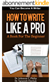 Handbook: How To Write Like A Pro (You Can Become A Writer Book 2) (English Edition)
