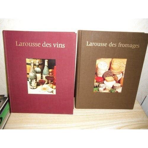 Larousse des vins et des fromages