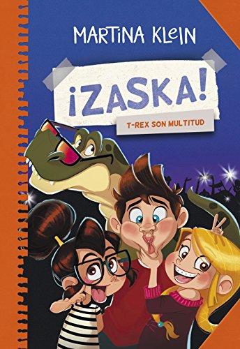 T-Rex son multitud (Serie ¡Zaska! 3) por Martina Klein