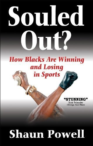 Souled Out? How Blacks Are Winning and Losing in Sports by Shaun Powell (2007-09-24)