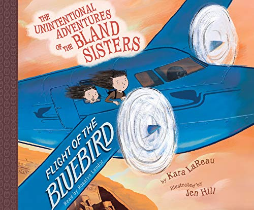Flight of the Bluebird (Unintentional Adventures of the Bland Sisters, Band 3)