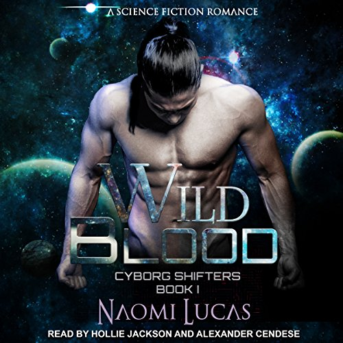 Wild Blood: Cyborg Shifters Series, Book 1