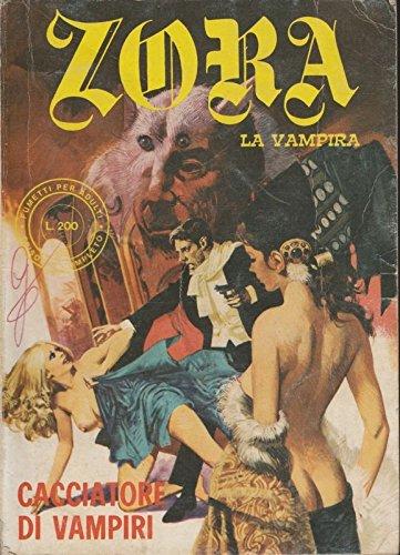 Zora la vampira n. 2 Cacciatore di vampiri ed.Edifumetto