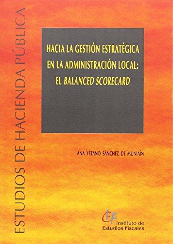 Portada del libro hacia la gestión estratégica en la Administración local: el BALANCED SCORECARD (Estudios de Hacienda Pública)