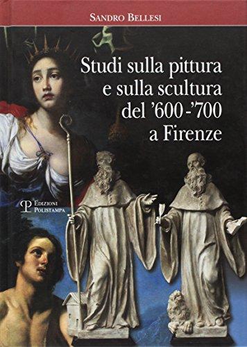 Studi sulla pittura e sulla scultura del '600-'700 a Firenze por Sandro Bellesi