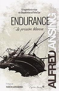 Endurance: la prisi—n blanca par Alfred Lansing