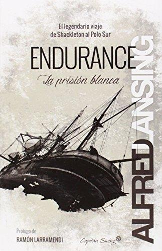 Endurance: la prisi—n blanca (Entrelineas) por Alfred Lansing