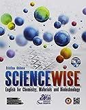 Sciencewise. English for chemistry, materials and biotechnology. Per gli Ist. tecnici e professionali. Con CD-Audio