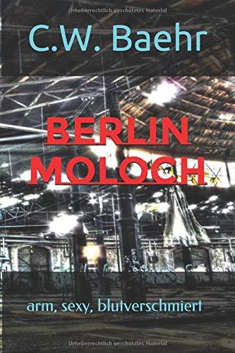 BERLIN MOLOCH: arm, sexy, blutverschmiert - Sexy Arme