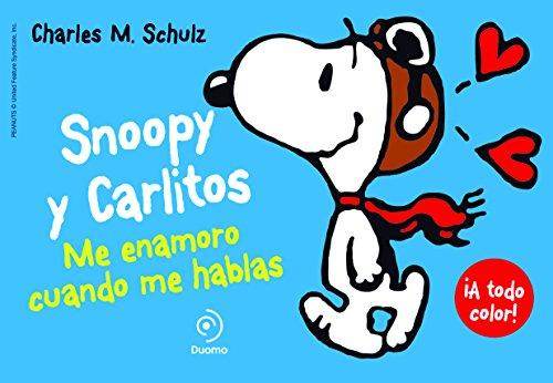 SNOOPY Y CARLITOS 1. ME ENAMORO CUANDO ME HABLAS (Ilustrado - Snoopy Y Carlitos)