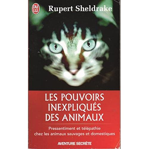 Les pouvoirs inexpliqués des animaux -Pressentiment et télépathie chez les animaux sauvages et domestiques