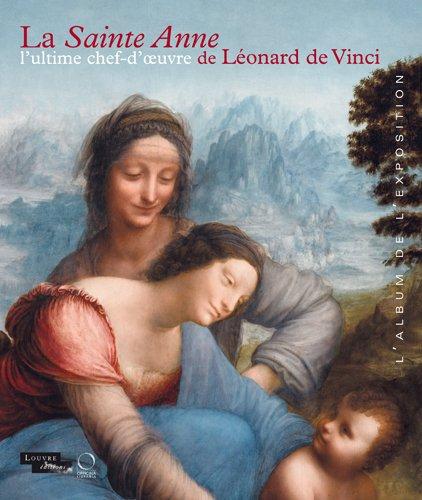 La Sainte Anne. L'ultime chef-d'oeuvre de Léonard de Vinci por Vincent Delieuvin