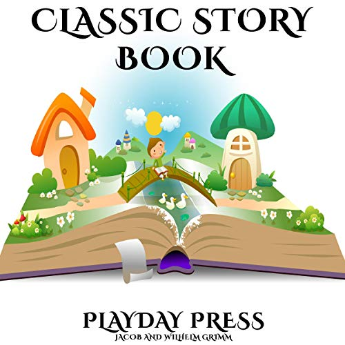 Classic Story Book, Collection 5: 3 Timeless Fairy Tales
