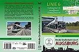 Mit der Straßenbahn durch Augsburg - Linie 6