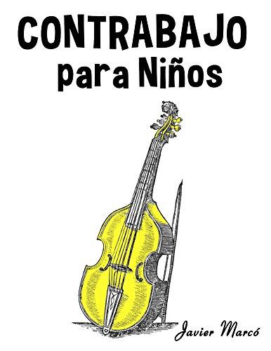 Contrabajo para Niños: Música Clásica, Villancicos de Navidad, Canciones Infantiles, Tradicionales y Folclóricas! por Javier Marcó
