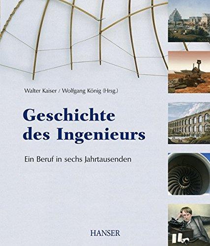 Geschichte des Ingenieurs - Ein Beruf in sechs - Der Eine Illustrierte Geschichte Usa