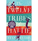 [(The Twelve Tribes of Hattie)] [Author: Ayana Mathis] published on (January, 2013)