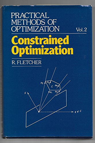 Practical Methods of Optimization: Constrained Optimization v. 2