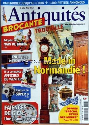 ANTIQUITES ET BROCANTE [No 141] du 01/05/2010 - MADE IN NORMANDIE -ADOPTEZ UN NAIN DE JARDIN -ENFILADES DES BUFFETS XXL -A LA CONQUETE DES AFFICHES DE WESTERN -TOURNEZ EN SUPER 8 -FAIENCES DE GIEN / UNE GRANDE HISTOIRE par Collectif