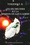 les six druides et la mission de louiliorre les six druides de la prophetie t 6