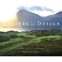 Masters of Design: The Golf Courses of Colt, Mackenzie, Alison and Morrison