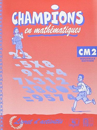 Champions en mathematiques CM2/livret d'activites (cameroun/panaf)