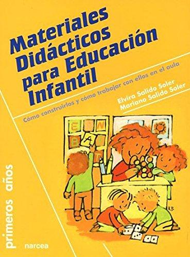 Materiales didácticos para Educación Infantil: Cómo construirlos y cómo trabajar con ellos en el aula (Primeros Años)