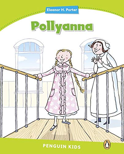 Level 4: Pollyanna (Pearson English Kids Readers) por Coleen Degnan-Veness