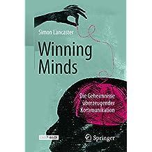 Winning Minds: Die Geheimnisse überzeugender Kommunikation (German Edition)