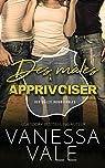 Des mâles inoubliables, tome 1 : Des mâles à apprivoiser par Vale