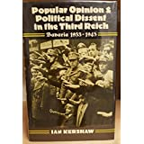 Popular Opinion and Political Dissent in the Third Reich: Bavaria 1933-1945 by Ian Kershaw