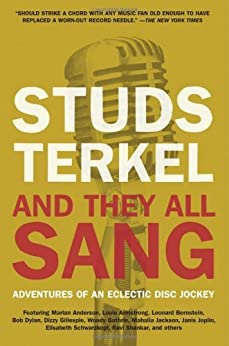 And They All Sang: Adventures of an Eclectic Disc Jockey par [Terkel, Studs]