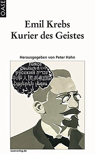 Emil Krebs: Kurier des Geistes