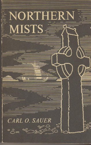 Northern Mists by Carl Ortwin Sauer (1973-08-02)