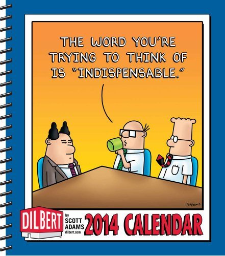 Dilbert 2014 Weekly Planner Calendar: The Word You're Trying to Think of Is \