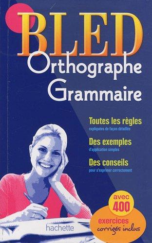 Bled Orthographe - Grammaire par Edouard Bled, Odette Bled, Daniel Berlion