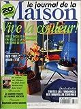 JOURNAL DE LA MAISON (LE) [No 318] du 01/06/1998 - vive la couleur - idees deco et reportages en ville, a la campagne, en bord de mer des tissus pour l'ete touts les tendances des nouvelles cuisines brocante - le charme fragile des verres anciens securite - proteger votre maison